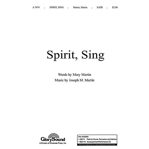 Shawnee Press Spirit, Sing SATB composed by Joseph M. Martin