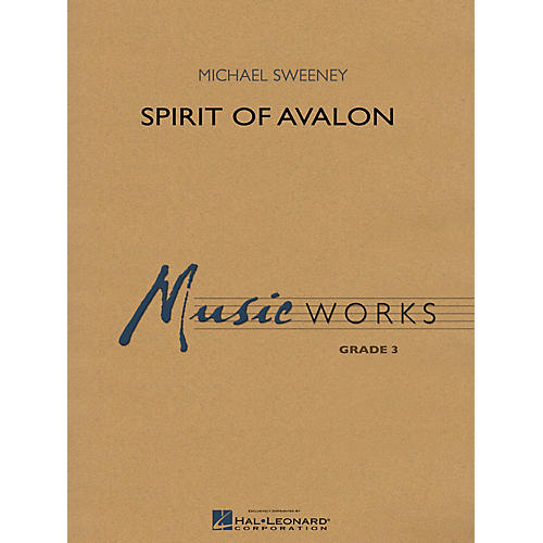Hal Leonard Spirit of Avalon Concert Band Level 3 Composed by Michael Sweeney