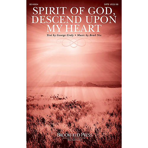 Brookfield Spirit of God, Descend upon My Heart SATB composed by Brad Nix