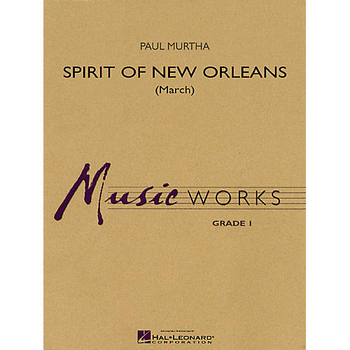 Hal Leonard Spirit of New Orleans (March) Concert Band Level 1.5 Composed by Paul Murtha