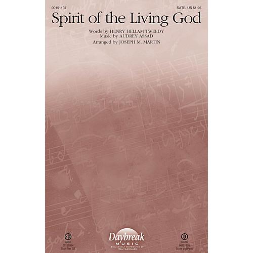 Daybreak Music Spirit of the Living God SATB by Audrey Assad arranged by Joseph M. Martin
