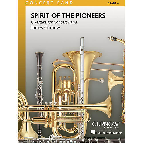 Curnow Music Spirit of the Pioneers (Grade 4 - Score Only) Concert Band Level 4 Composed by James Curnow