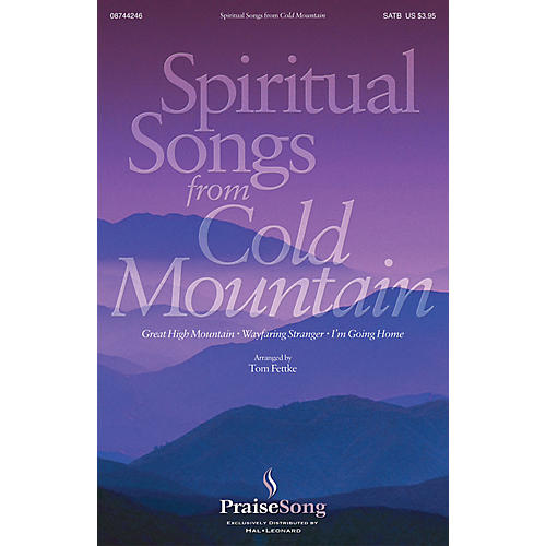 PraiseSong Spiritual Songs from Cold Mountain SATB arranged by Tom Fettke