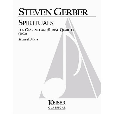Lauren Keiser Music Publishing Spirituals for Clarinet and String Quartet LKM Music Series Composed by Steven Gerber