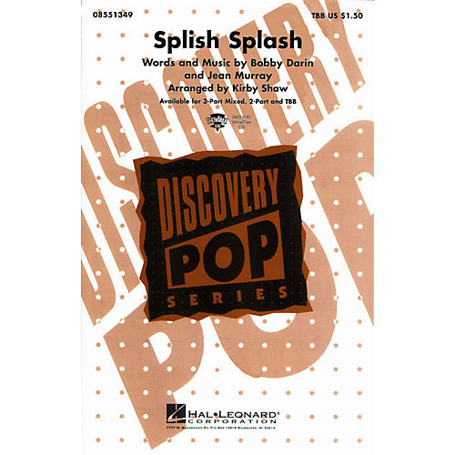 Hal Leonard Splish Splash 2-Part by Bobby Darin Arranged by Kirby Shaw