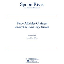 G. Schirmer Spoon River Concert Band Level 4 Composed by Percy Aldridge Grainger Arranged by Glenn Cliffe Bainum