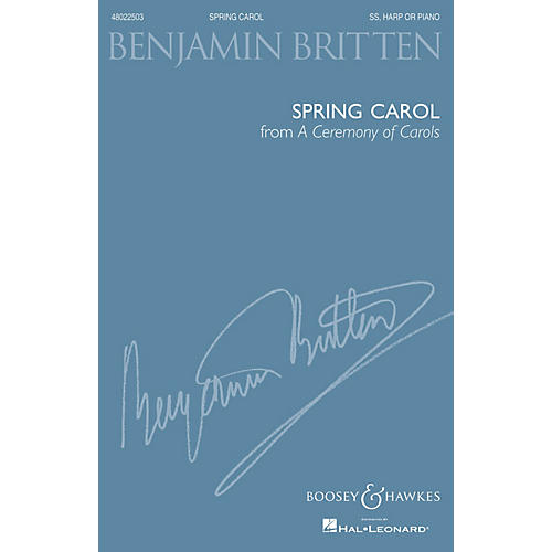 Boosey and Hawkes Spring Carol (from A Ceremony of Carols) SS composed by Benjamin Britten