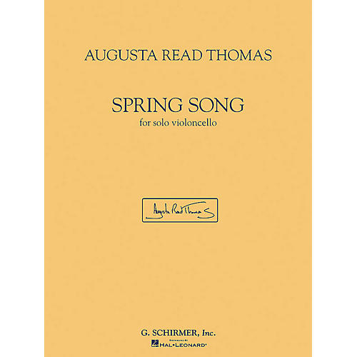 G. Schirmer Spring Song (for Solo Violoncello) String Series Composed by Augusta Read Thomas