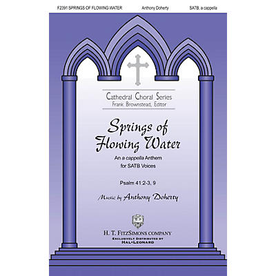 H.T. FitzSimons Company Springs of Flowing Water SATB a cappella composed by Anthony Doherty