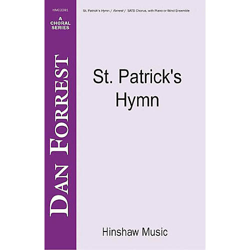 Hinshaw Music St Patrick's Hymn SATB composed by Dan Forrest