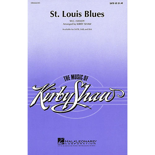 Hal Leonard St. Louis Blues (SATB) SATB arranged by Kirby Shaw