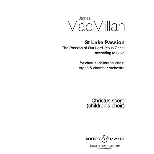Boosey and Hawkes St. Luke Passion (Children's Score) SATB composed by James MacMillan