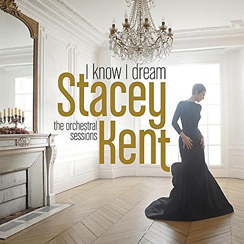 Alliance Stacey Kent - I Know I Dream