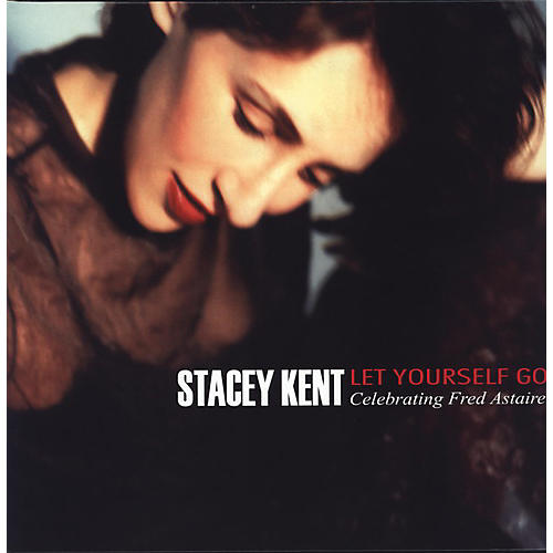 Alliance Stacey Kent - Let Yourself Go...Celebrating Fred Astaire