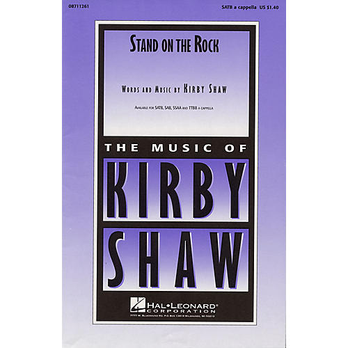 Hal Leonard Stand on the Rock SATB a cappella composed by Kirby Shaw