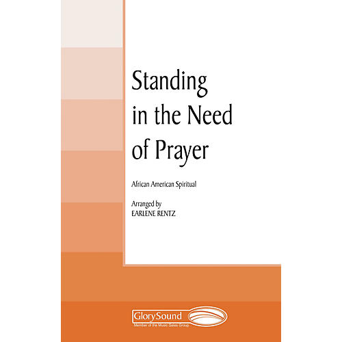 Shawnee Press Standing in the Need of Prayer (Shawnee Press Cathedral Series) SAT(B) arranged by Earlene Rentz