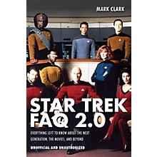 Applause Books Star Trek FAQ 2.0 (Unofficial and Unauthorized) FAQ Series Softcover Written by Mark Clark