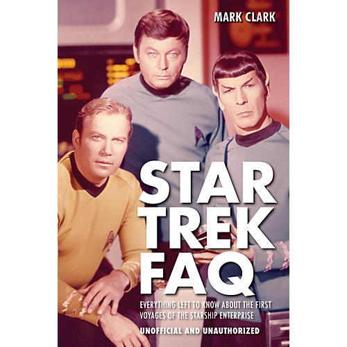 Star Trek FAQ (Unofficial and Unauthorized) FAQ Series Softcover Written by Mark Clark
