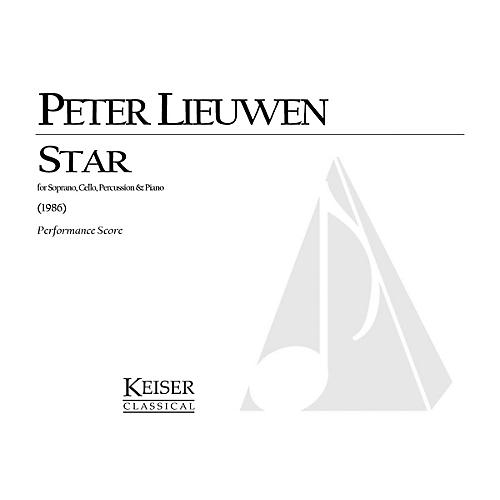 Lauren Keiser Music Publishing Star (for Soprano, Cello, Piano and Percussion) LKM Music Series Composed by Peter Lieuwen
