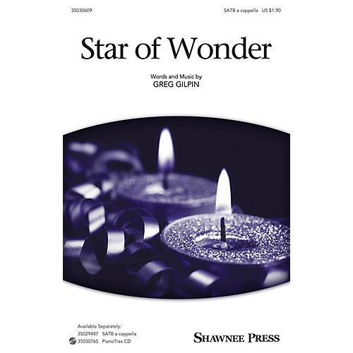 Shawnee Press Star of Wonder SATB composed by Greg Gilpin