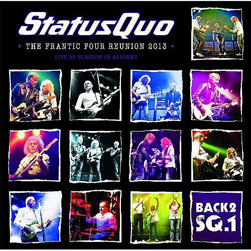 Alliance Status Quo - Back2Sq1/The Frantic Four Reunion 2013