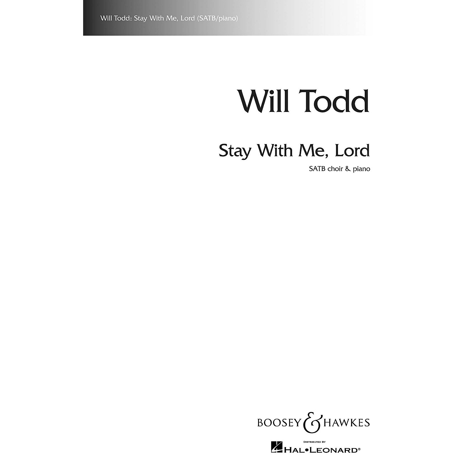 Boosey and Hawkes Stay with Me, Lord SATB composed by Will Todd