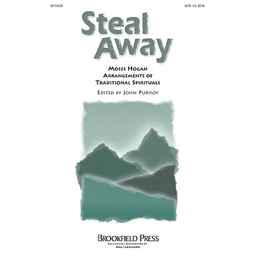 Brookfield Steal Away (Moses Hogan Arrangements of Traditional Spirituals) SATB by Moses Hogan/ed. John Purifoy