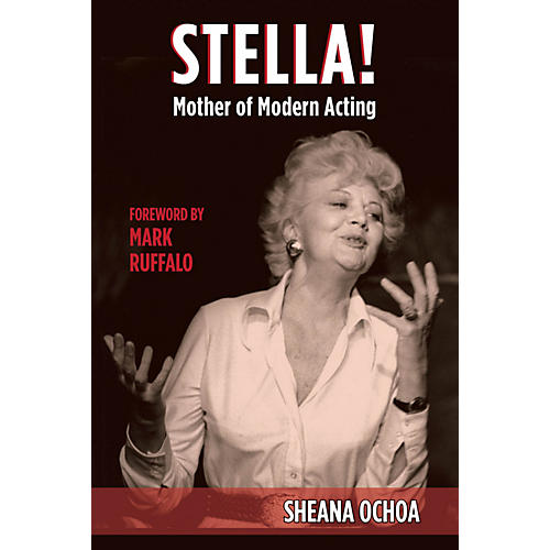 Applause Books Stella! Mother of Modern Acting Applause Books Series Hardcover Written by Sheana Ochoa