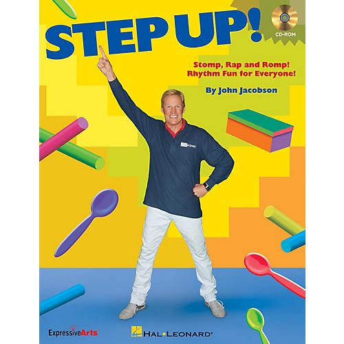 Hal Leonard Step Up! (Stomp, Rap and Romp! Rhythm Fun for Everyone!) CD-ROM Composed by John Jacobson