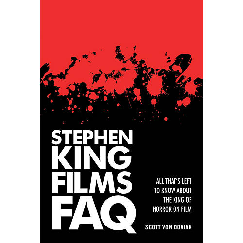 Applause Books Stephen King Films FAQ FAQ Series Softcover Written by Scott Von Doviak