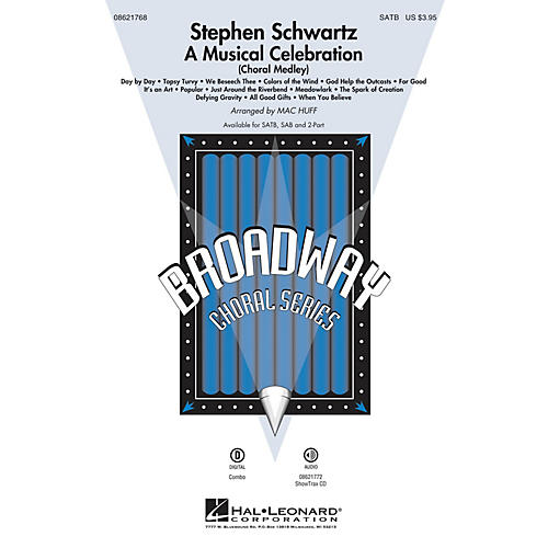 Hal Leonard Stephen Schwartz - A Musical Celebration (Choral Medley) SATB arranged by Mac Huff