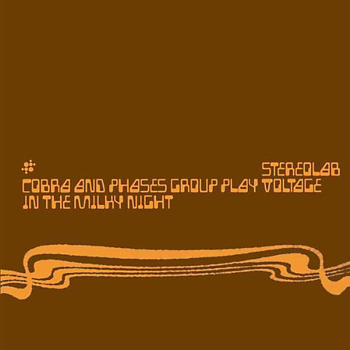 Alliance Stereolab - Cobra and Phases Group Play Voltage In The Milky Night