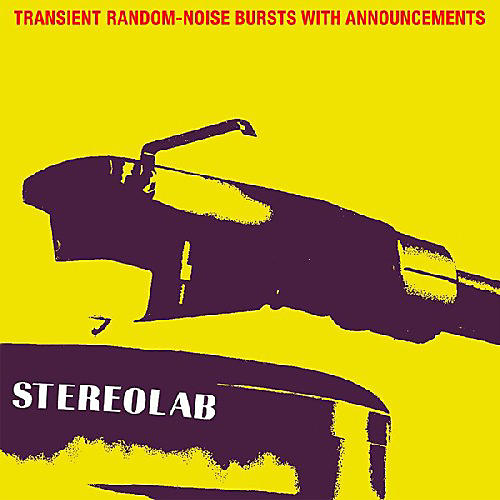 Alliance Stereolab - Transient Random-Noise Bursts With Announcements