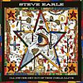 Alliance Steve Earle - I'll Never Get of This World Alive thumbnail