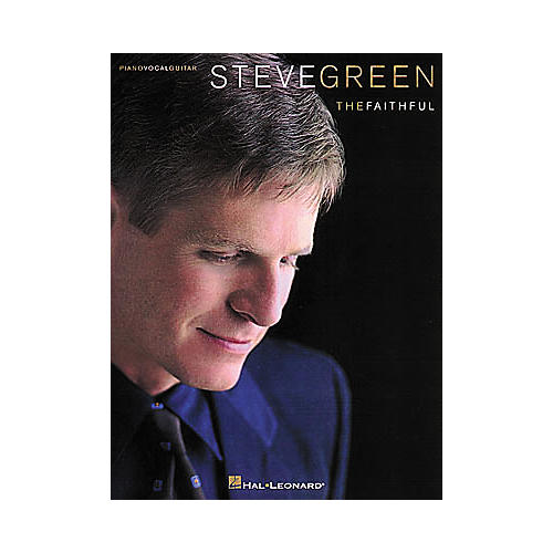 Hal Leonard Steve Green The Faithful Piano/Vocal/Guitar Artist Songbook