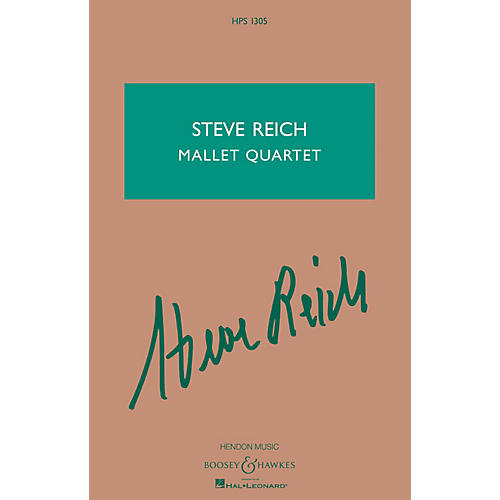 Boosey and Hawkes Steve Reich - Mallet Quartet (Two Vibraphones, and Two Marimbas) Boosey & Hawkes Scores/Books Series