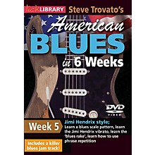 Licklibrary Steve Trovato's American Blues in 6 Weeks (Week 5) Lick Library Series DVD Performed by Steve Trovato