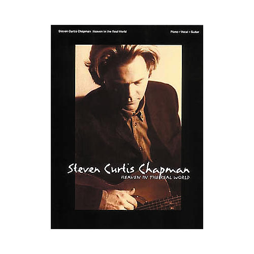 Hal Leonard Steven Curtis Chapman Heaven In The Real World Piano, Vocal, Guitar Songbook