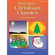 Willis Music Still More Christmas Classics (Later Elem Level) Willis Series Book