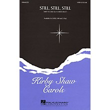 Hal Leonard Still, Still, Still (with For Unto Us a Child Is Born) SATB arranged by Kirby Shaw