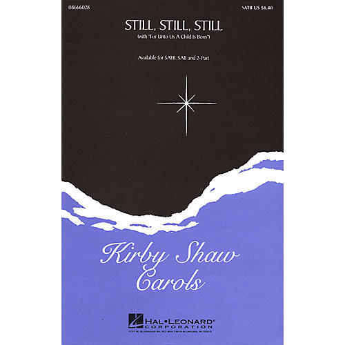 Hal Leonard Still, Still, Still (with For Unto Us a Child Is Born) SATB arranged by Kirby Shaw
