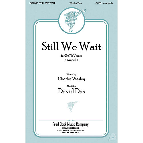 Fred Bock Music Still We Wait SATB a cappella composed by David Das