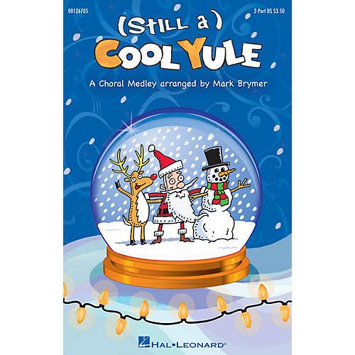 Hal Leonard (Still a) Cool Yule 2-Part arranged by Mark Brymer