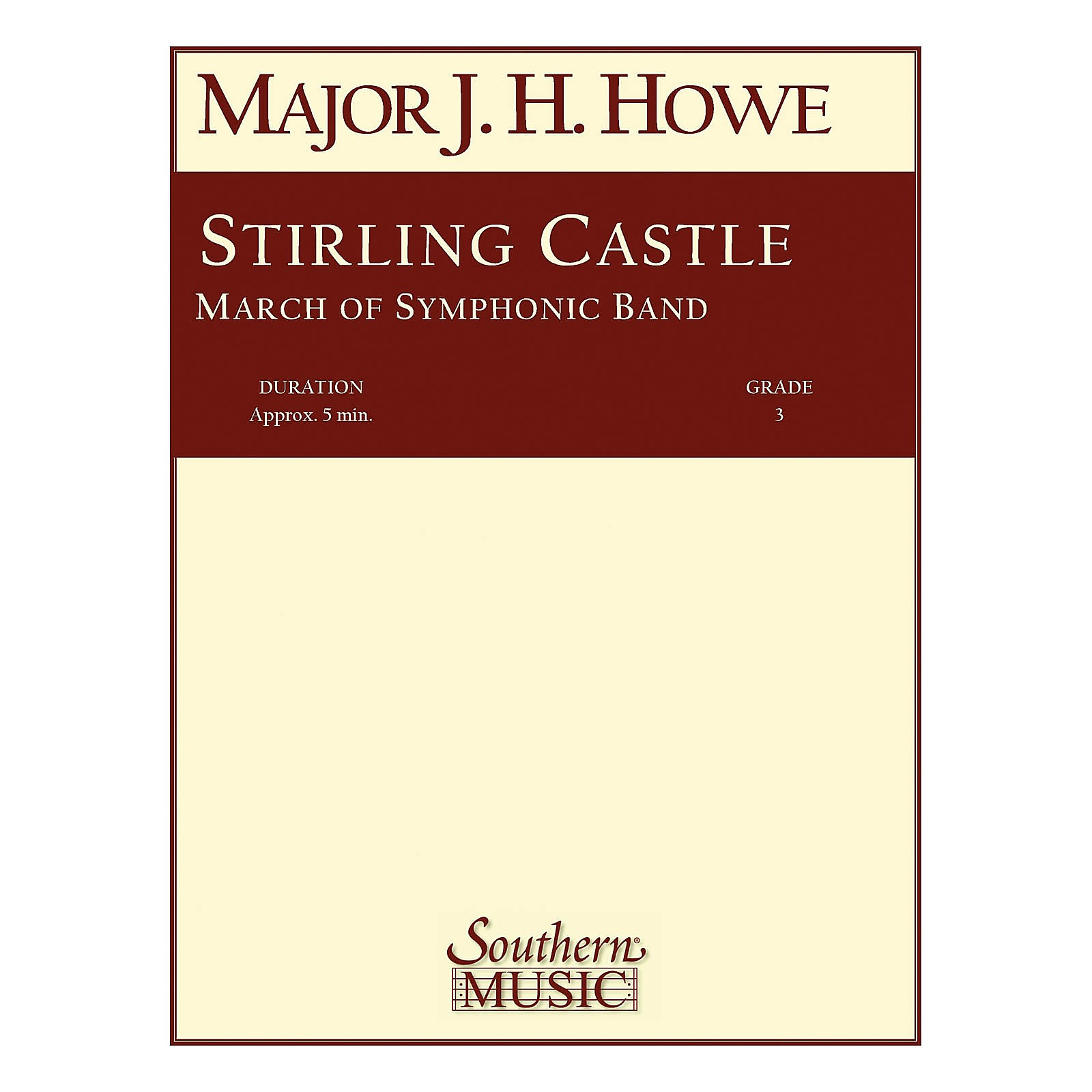 Southern Stirling Castle (Band/Concert Band Music) Concert Band Level 3 Composed by James H. Howe
