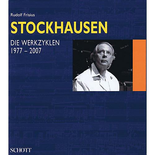 Schott Stockhausen - Die Werkzyklen 1977-2007 (German Text) Schott Series Hardcover by Karlheinz Stockhausen