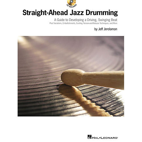 Hal Leonard Straight-Ahead Jazz Drumming Drum Instruction Series Softcover with CD Written by Jeff Jerolamon