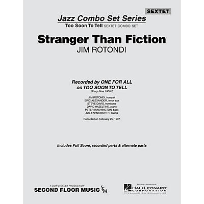 Second Floor Music Stranger Than Fiction (from the ALL FOR ONE Sextet Combo Series) Jazz Band Level 4-5 by Jim Rotondi