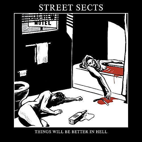 Alliance Street Sects - Things Will Be Better In Hell