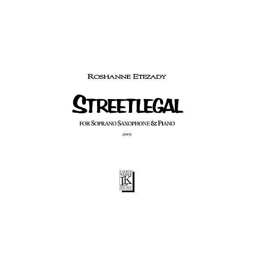 Lauren Keiser Music Publishing Streetlegal (for Soprano Sax and Piano) LKM Music Series