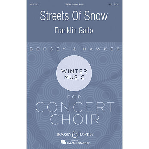 Boosey and Hawkes Streets of Snow (Boosey & Hawkes Contemporary Choral Series) SATB W/ FLUTE composed by Franklin Gallo